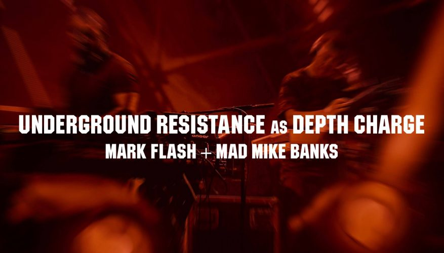 ・UNDERGROUND RESISTANCE as Depth Charge